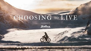 Choosing to Live – Presented by Salsa Cycles